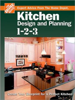 Kitchen Design and Planning 1-2-3: Create Your Blueprint for a Perfect Kitchen (Home Depot ̷ ...