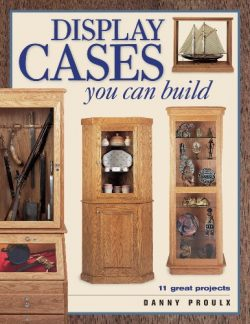 Display Cases You Can Build (Popular Woodworking)