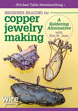 Kitchen Table Metalsmithing Beginner Brazing For Copper Jewelry Making: A Soldering Alternative  ...
