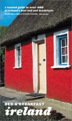 Bed and Breakfast Ireland: A Trusted Guide to Over 400 of Ireland's Best Bed and Breakfast ...