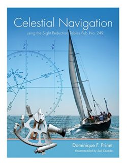 """Celestial Navigation: Using the Sight Reduction Tables from """"Pub. No 249"""""""