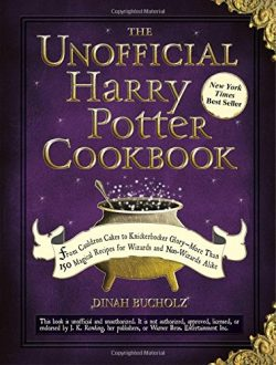 The Unofficial Harry Potter Cookbook: From Cauldron Cakes to Knickerbocker Glory–More Than ...